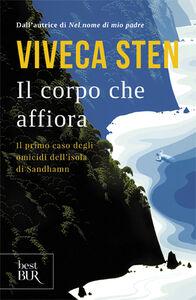 Foto Cover di Il corpo che affiora, Libro di Viveca Sten, edito da BUR Biblioteca Univ. Rizzoli