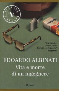 Libro Vita e morte di un ingegnere Edoardo Albinati