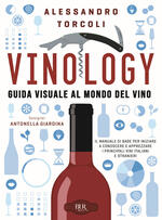 Vinology. Guida visuale ai vini d'Italia e del mondo. I vini rossi