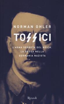 Tossici. L'arma segreta del Reich. La droga nella Germania nazista - Norman Ohler - copertina