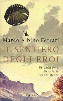 Mercatinidinataletorino.it Il sentiero degli eroi. Dolomiti 1944. Una storia di Resistenza Image