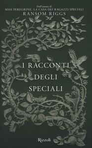 I racconti degli Speciali. Miss Peregrine