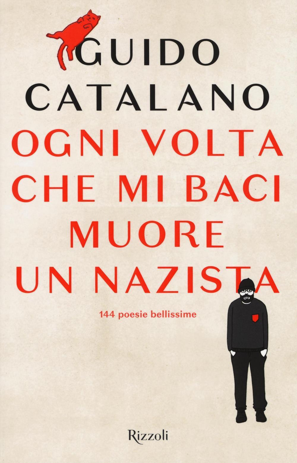 Preferenza Ogni volta che mi baci muore un nazista - Guido Catalano - Libro  PJ31
