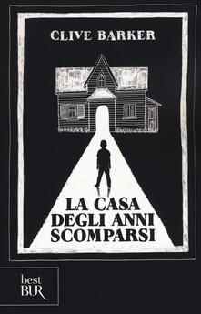 La casa degli anni scomparsi - Clive Barker - copertina