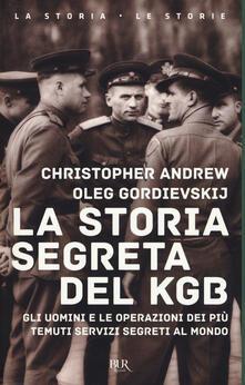 Rallydeicolliscaligeri.it La storia segreta del KGB. Gli uomini e le operazioni dei più temuti segreti al mondo Image