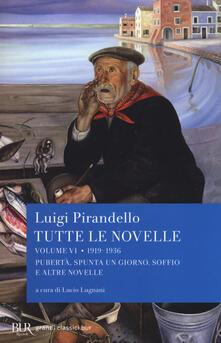 Daddyswing.es Tutte le novelle. Vol. 6: 1919-1936: Pubertà, Spunta un giorno, Soffio e altre novelle. Image