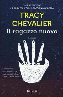 Il ragazzo nuovo - Tracy Chevalier - copertina