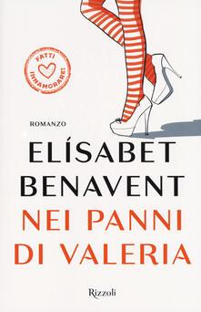 Nei panni di Valeria. Fatti innamorare! - Elísabet Benavent - copertina