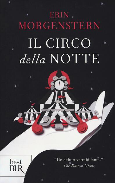 Il circo della notte - Erin Morgenstern - Libro - BUR Biblioteca Univ.  Rizzoli - Best BUR | IBS
