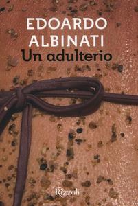 Libro Un adulterio Edoardo Albinati