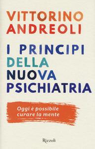 I princìpi della nuova psichiatria