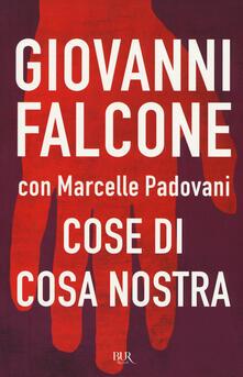 Cose di Cosa Nostra - Giovanni Falcone,Marcelle Padovani - copertina
