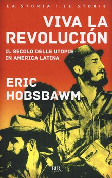 Viva la revolución. Il secolo delle utopie in America Latina.pdf