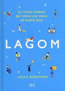 Lagom. La ricetta svedese per vivere con meno ed essere felici - Lola A. Åkerström - copertina