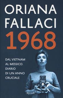 1968. Dal Vietnam al Messico. Diario di un anno cruciale - Oriana Fallaci - copertina