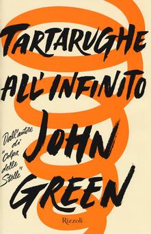 Tartarughe all'infinito - John Green - copertina