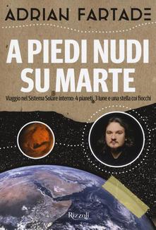 Ascotcamogli.it A piedi nudi su Marte. Viaggio nel sistema solare interno: 4 pianeti, 3 lune e una stella coi fiocchi Image