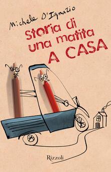 A casa. Storia di una matita. Ediz. illustrata - Michele D'Ignazio - copertina