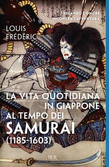 La vita quotidiana in Giappone al tempo dei samurai (1185-1603).pdf