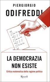 La La democrazia non esiste. Critica matematica della ragione politica copertina