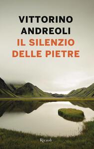 Il silenzio delle pietre - Vittorino Andreoli - copertina