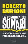 Libro La congiura dei somari. Perché la scienza non può essere democratica Roberto Burioni
