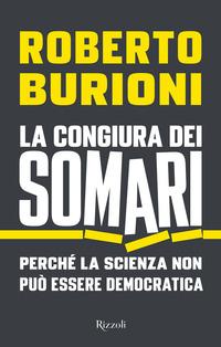La La congiura dei somari. Perché la scienza non può essere democratica - Burioni Roberto - wuz.it