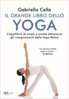 Il grande libro dello yoga. Lequilibrio di corpo e mente attraverso gli insegnamenti dello Yoga Ratna.pdf