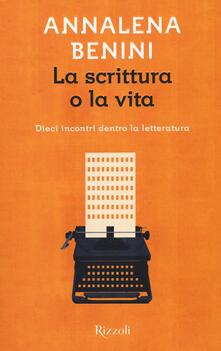Lpgcsostenible.es La scrittura o la vita. Dieci incontri dentro la letteratura Image