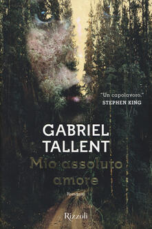 Mio assoluto amore - Gabriel Tallent - copertina