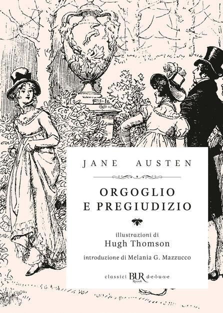Orgoglio e pregiudizio. Ediz. illustrata - Jane Austen - Libro - BUR  Biblioteca Univ. Rizzoli - Grandi classici | IBS