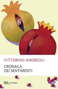 Libro Cronaca dei sentimenti Vittorino Andreoli