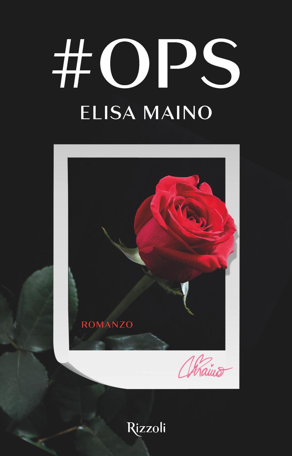 #Ops - Elisa Maino - Libro - Rizzoli - Rizzoli narrativa | IBS