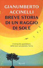 Breve storia di un raggio di sole. Il miracolo quotidiano della luce sul pianeta Terra