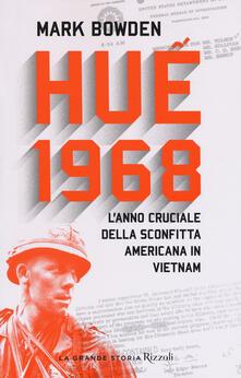 Daddyswing.es Huê 1968. L'anno cruciale della sconfitta americana in Vietnam Image