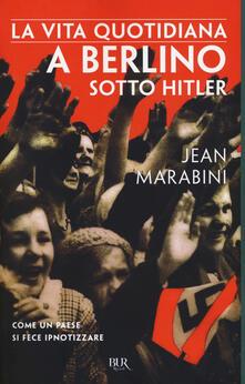 La vita quotidiana a Berlino sotto Hitler.pdf