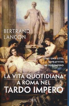 Capturtokyoedition.it La vita quotidiana a Roma nel tardo impero Image
