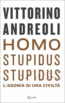 Homo stupidus stupidus. Lagonia di una civiltà.pdf