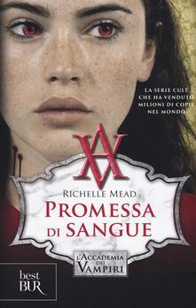 Promessa di sangue. Laccademia dei vampiri. Vol. 4.pdf