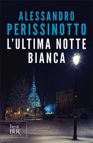 L Ultima Notte Bianca Alessandro Perissinotto Libro Bur Biblioteca Univ Rizzoli Best Bur Ibs