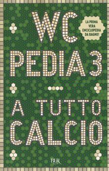 Secchiarapita.it WCpedia 3. A tutto calcio Image