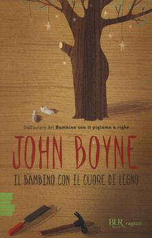 Il bambino con il cuore di legno - John Boyne - copertina