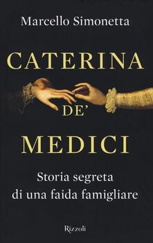 Lpgcsostenible.es Caterina de' Medici. Storia segreta di una faida famigliare Image