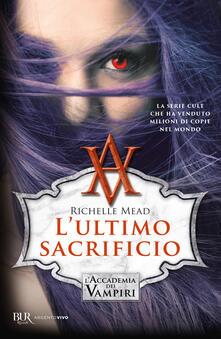 Valentinavalontano.it L' ultimo sacrificio. L'accademia dei vampiri. Vol. 6 Image