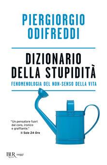 Premioquesti.it Dizionario della stupidità. Fenomenologia del non-senso della vita Image