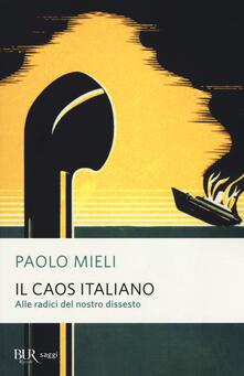 Listadelpopolo.it Il caos italiano. Alle radici del nostro dissesto Image
