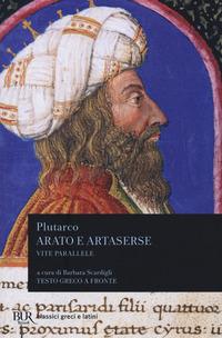 Vite parallele. Arato e Artaserse, Galba - Plutarco - wuz.it