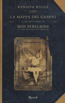 La mappa dei giorni. Il quarto libro di Miss Peregrine. La casa dei ragazzi speciali - Ransom Riggs - copertina