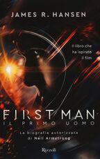 Libro First man. Il primo uomo James R. Hansen