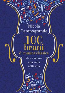 100 brani di musica classica da ascoltare una volta nella vita - Nicola Campogrande - copertina